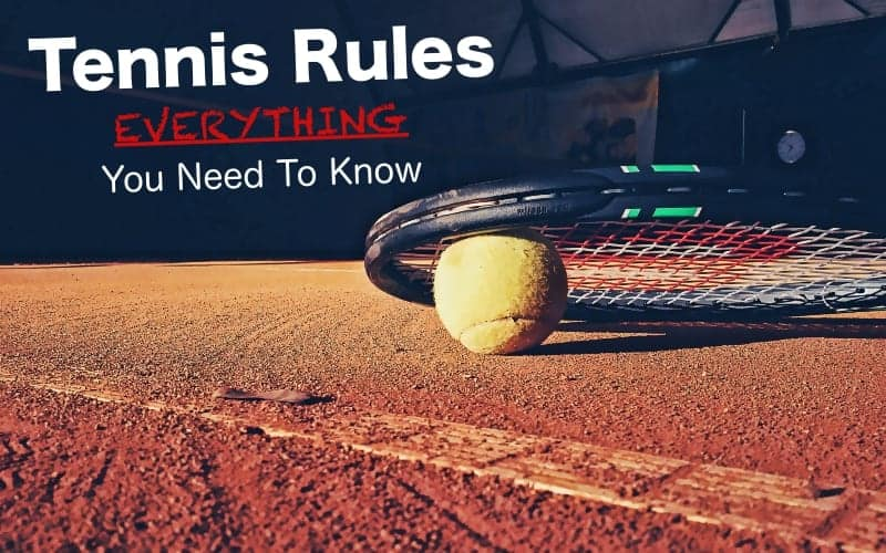 Tennis Rules – Everything You Need To Know