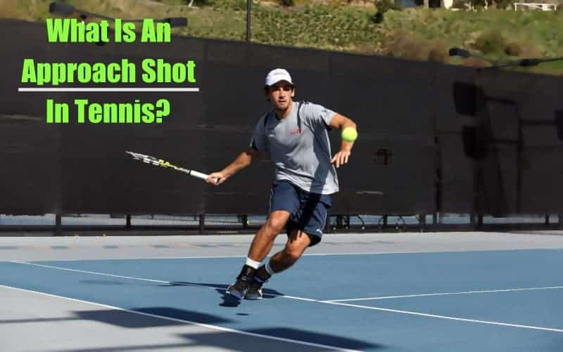 What Is An Approach Shot In Tennis?
