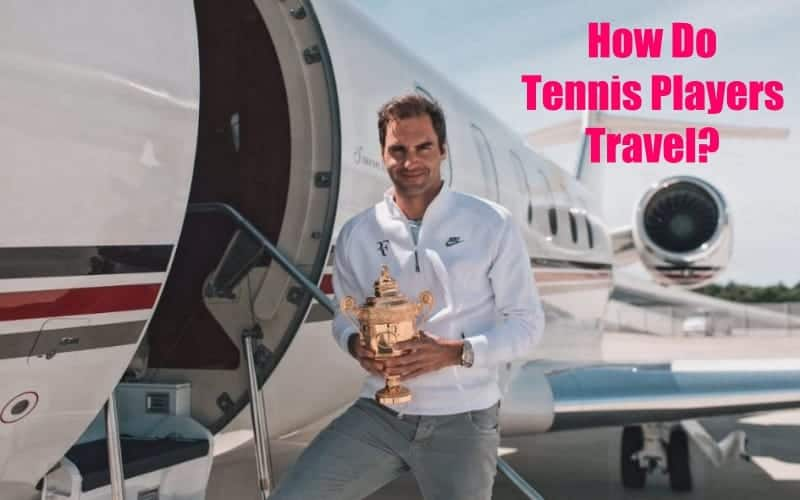 How Do Tennis Players Travel?