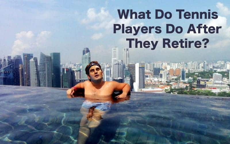 What Do Tennis Players Do After They Retire?