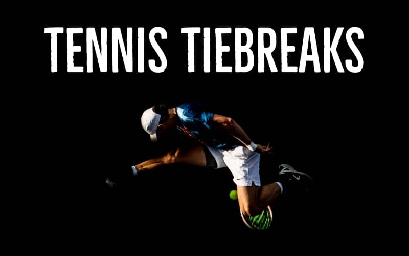 How Do Tennis Tiebreakers Work?