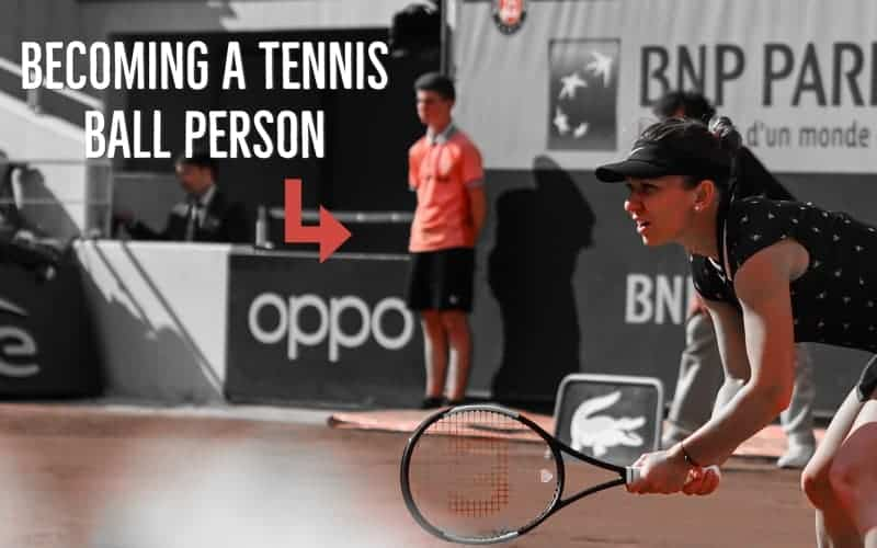 How To Become A Tennis Ball Boy or Girl?