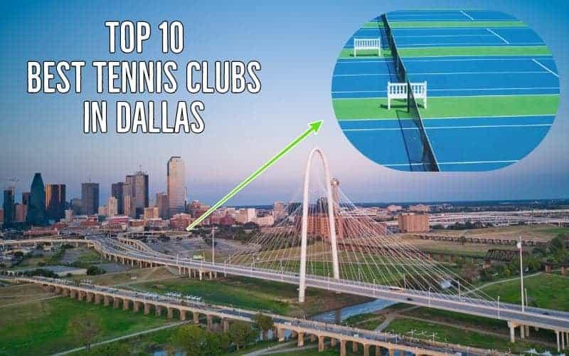 Top 10 Best Tennis Clubs in Dallas