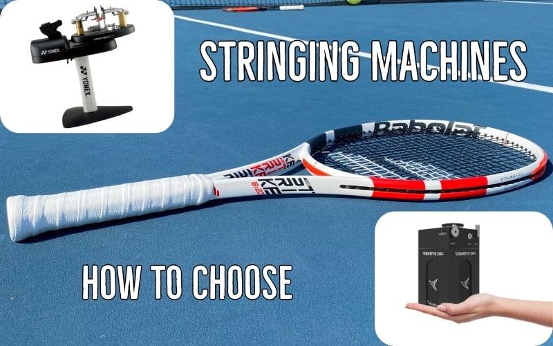 How to Choose Tennis Stringing Machine